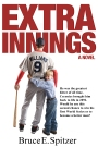Interview with Bruce Spitzer: Author of Extra Innings