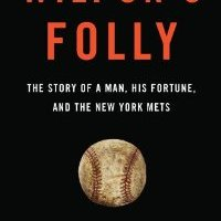 """Wilpon's Folly"" by Howard Megdal: Baseball, Business and Legal Book Review"